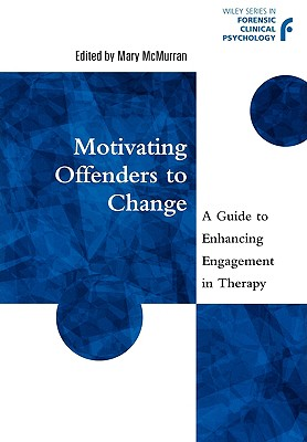 Motivating Offenders to Change By McMurran, Mary (EDT)