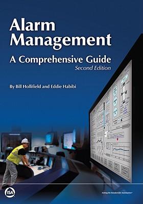 Alarm Management By Hollifield, Bill R./ Habibi, Eddie/ Pinto, Jim (FRW)