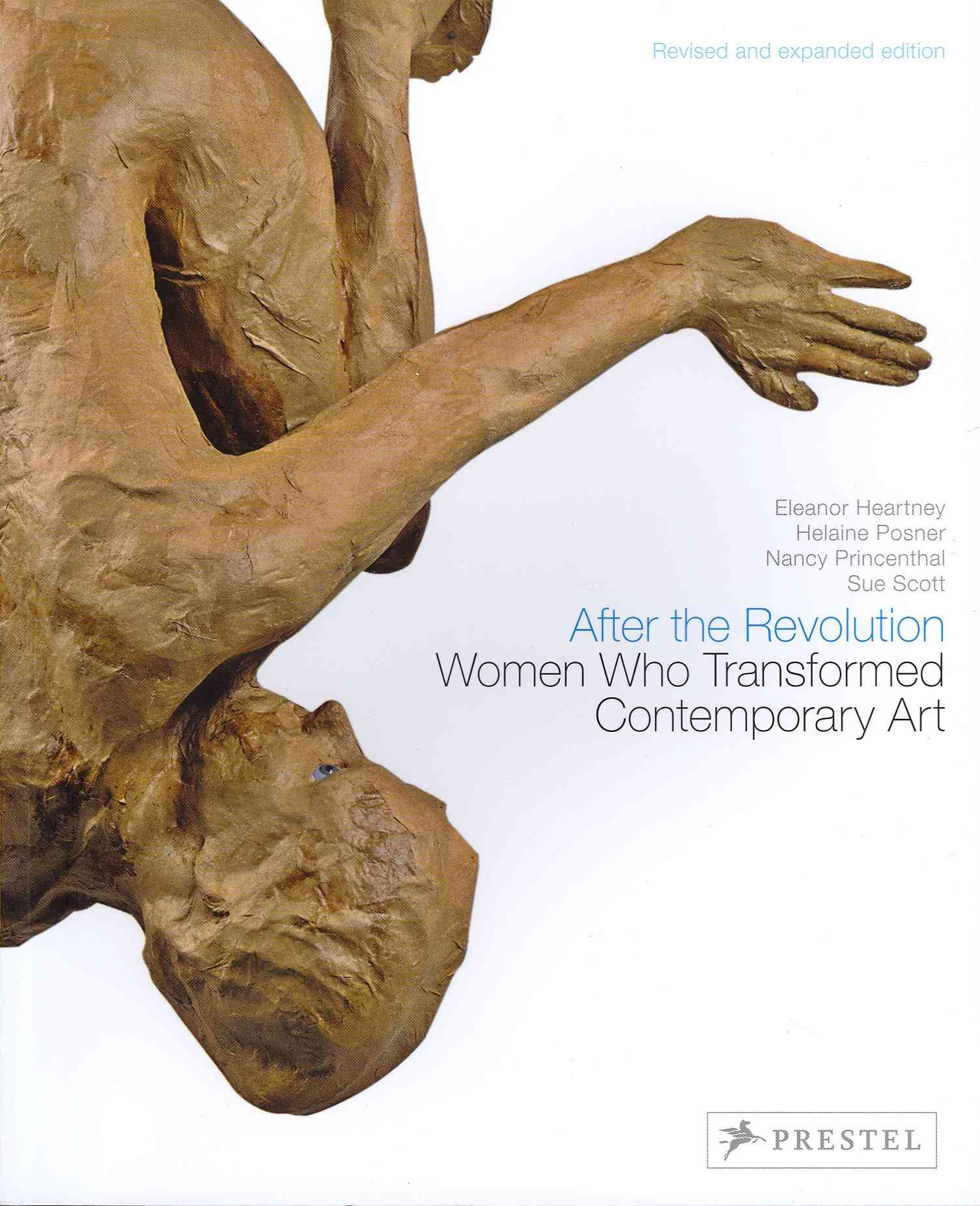 After the Revolution By Heartney, Eleanor/ Posner, Helaine/ Princenthal, Nancy/ Scott, Sue/ Nochlin, Linda (CON)